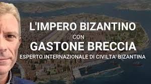GASTONE BRECCIA SPIEGA L'IMPERO BIZANTINO